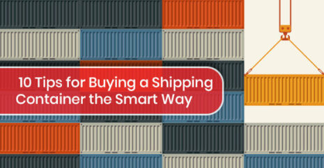 10 Tips for Buying a Shipping Container the Smart Way