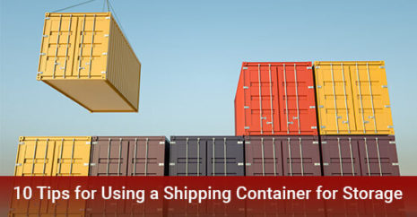 10 Tips for Using a Shipping Container for Storage