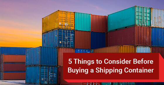 5 Things to Consider Before Buying a Shipping Container