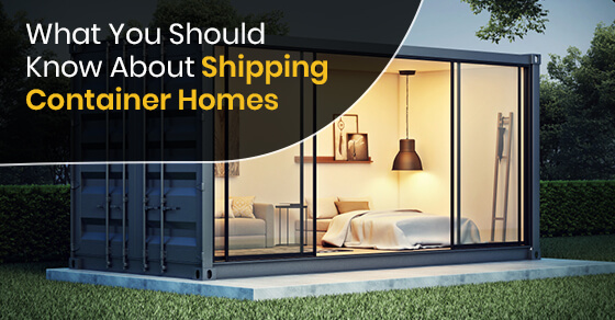 What You Should Know About Shipping Container Homes