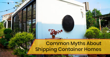 Common Myths About Shipping Container Homes