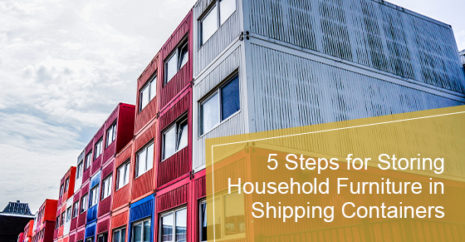 5 Steps for Storing Household Furniture in Shipping Containers
