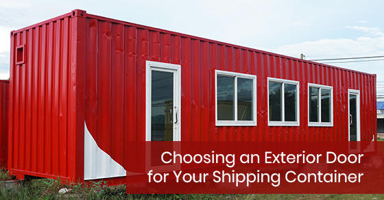 Choosing an Exterior Door for Your Shipping Container
