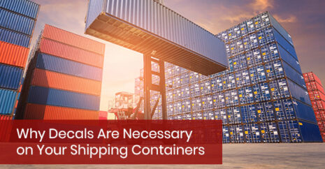 Why Decals Are Necessary on Your Shipping Containers