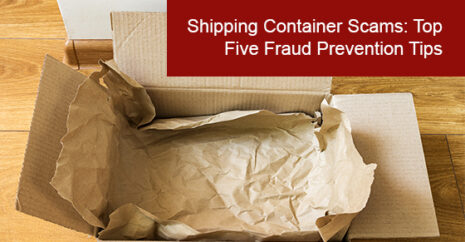 Shipping Container Scams: Top Five Fraud Prevention Tips
