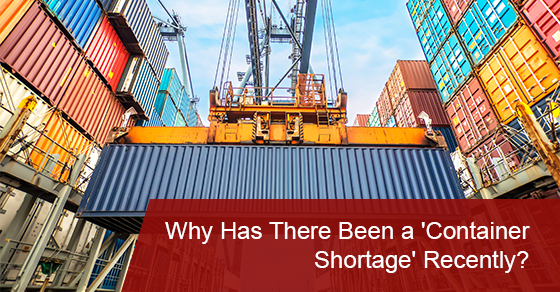Why Has There Been a 'Container Shortage' Recently?