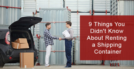 9 Things You Didn't Know About Renting a Shipping Container