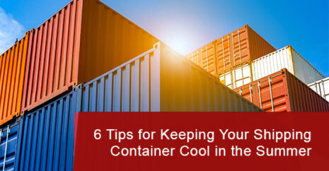 6 Tips for Keeping Your Shipping Container Cool in the Summer
