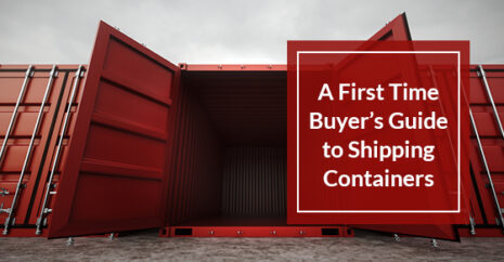 A First Time Buyer's Guide to Shipping Containers